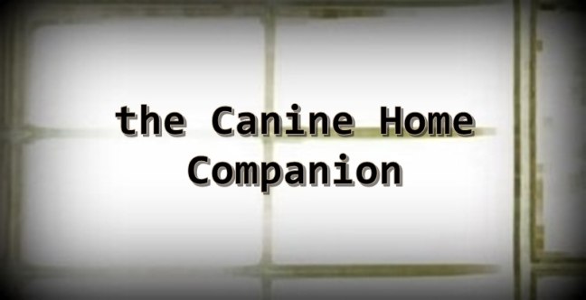 the Canine Home Companion