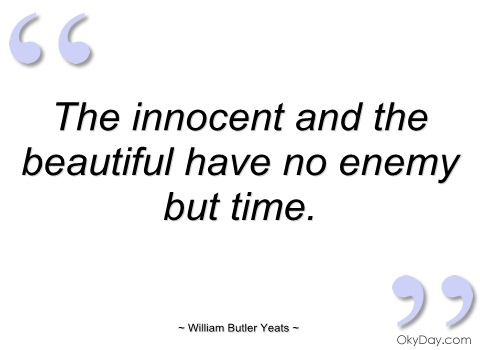 the-innocent-and-the-beautiful-have-no-william-butler-yeats