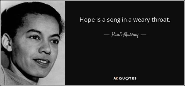 quote-hope-is-a-song-in-a-weary-throat-pauli-murray-74-14-55